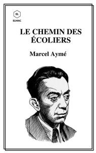 Marcel Aymé - Le chemin des écoliers.