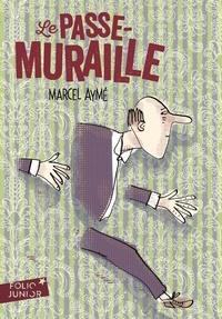 Marcel Aymé - Le Passe-Muraille et autres nouvelles.