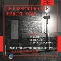 Marcel Aymé et Philippe Dumas - Le passe-muraille - La carte - Le proverbe - La légende poldève.