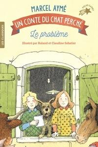 Marcel Aymé - Le problème - Un conte du chat perché.