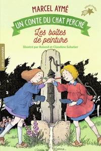 Marcel Aymé et Claudine Sabatier - Les boîtes de peinture - Un conte du chat perché.
