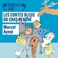 Marcel Aymé et Roger Carel - Les contes bleus du chat perché.
