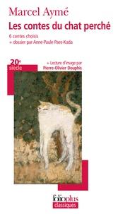 Marcel Aymé - Les contes du chat perché - 6 contes choisis.
