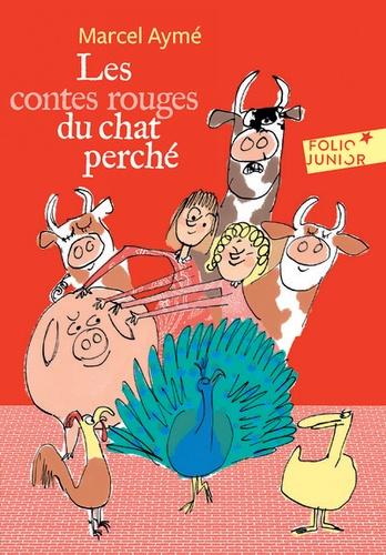 Marcel Aymé - Les contes rouges du chat perché.