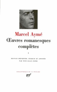 Marcel Aymé - Oeuvres romanesques complètes - Tome 3.