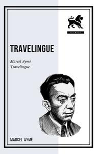 Marcel Aymé - Travelingue.
