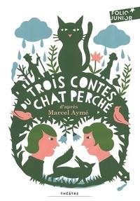 Marcel Aymé - Trois contes du chat perché.