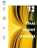 Marcel Barang et  Various authors - 12 Thai Short Stories - 2012.