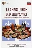 Marcel Baril et Patrick Cayron - La Charcuterie de la Belle Province - Préparations carnées québécoises et canadiennes.