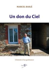 Marcel Basle - Un don du ciel.