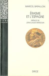 Marcel Bataillon - Erasme et l'Espagne - Recherches sur l'histoire spirituelle du XVIe siècle.