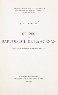 Marcel Bataillon et Raymond Marcus - Études sur Bartolomé de Las Casas.