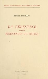 Marcel Bataillon - La Célestine selon Fernando de Rojas.