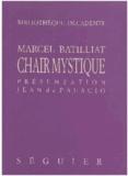 Marcel Batilliat - Chair mystique.
