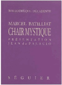 Marcel Batilliat - Chair mystique.