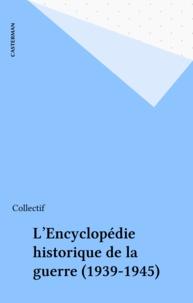 Marcel Baudot - Encyclopédie de la guerre 1939-1945.