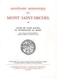 Marcel Baudot - Millénaire monastique du Mont Saint-Michel - Tome 3, Culte de Saint Michel et pèlerinages au mont.