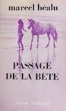 Marcel Béalu - Passage de la bête.