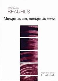 Marcel Beaufils - Musique du son, musique du verbe.