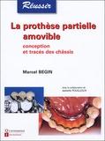 Marcel Begin - La prothèse partielle amovible - Conception et tracés des châssis.