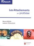 Marcel Begin et Isabelle Fouilloux - Les attachements en prothèse.