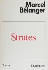 Marcel Bélanger - Strates - Poèmes, 1960-1982.