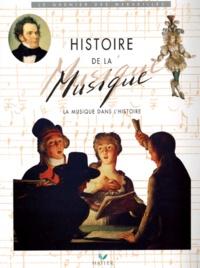 Marcel Benardeau et Marcel Pineau - HISTOIRE DE LA MUSIQUE. - LA MUSIQUE DANS L'HISTOIRE.