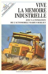 Marcel Benoit et Monique Chapelle - Vive la mémoire industrielle.