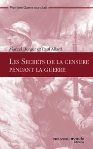 Marcel Berger et Paul Allard - Les Secrets de la censure pendant la guerre.