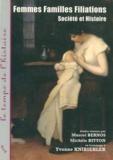 Marcel Bernos et Michèle Bitton - Femmes, familles, filiation - Société et histoire, Etudes réunies en hommage à Yvonne Knibiehler.
