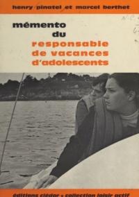 Marcel Berthet et Henry Pinatel - Mémento du responsable de vacances d'adolescents.