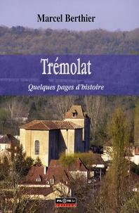 Marcel Berthier - Trémolat - Quelques pages d'histoire.