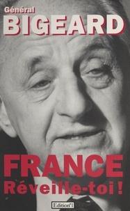 Marcel Bigeard - France, réveille-toi !.