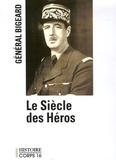Marcel Bigeard - Le Siècle des Héros.