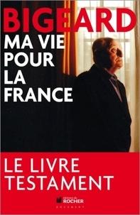 Marcel Bigeard - Ma vie pour la France.