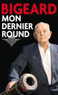 Marcel Bigeard - Mon dernier round.