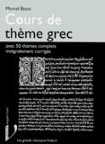 Marcel Bizos - Cours de thème grec - Avec 50 thèmes complets intégralement corrigés.