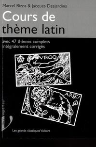 Marcel Bizos et Jacques Desjardins - Cours de thème latin - Avec 47 thèmes complets intégralement corrigés.