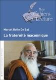Marcel Bolle de Bal - La fraternité maçonnique.