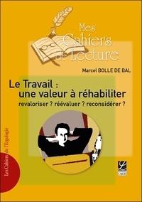 Marcel Bolle de Bal - Le travail : une valeur à réhabiliter.