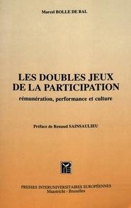 Marcel Bolle de Bal - Les doubles jeux de la participation - Rémunération, performance et culture.