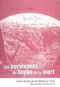 Marcel Bolle de Bal - Les survivants du boyau de la mort - Lettres de deux jeunes Wallons en 14-18.