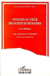 Marcel Bolle de Bal et  Collectif - Voyages au coeur des sciences humaines - Tome 1, Reliance et théories.