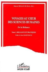 Marcel Bolle de Bal et  Collectif - Voyages au coeur des sciences humaines - Tome 2, Reliance et pratiques.