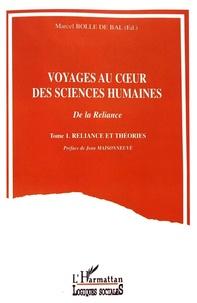 Marcel Bolle de Bal - Voyages au coeur des sciences humaines - Tome 1, Reliance et théories.