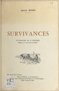 Marcel Bonin - Survivances - Le folklore de la Forterre, région de Varennes-sur-Allier.