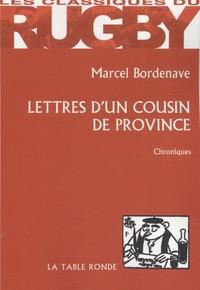 Marcel Bordenave - Lettres d'un cousin de province.