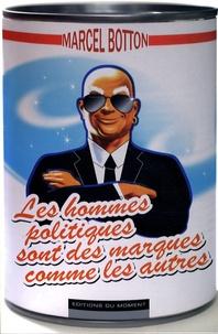 Marcel Botton - Les hommes politiques sont des marques comme les autres.