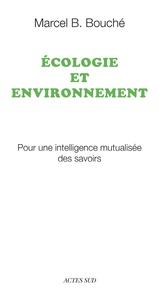 Marcel Bouché - Ecologie et environnement - Pour une intelligence mutualisée des savoirs.
