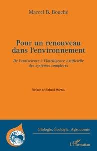 Marcel Bouché - Pour un renouveau dans l'environnement - De l'antiscience à l'Intelligence Artificielle des systèmes complexes.